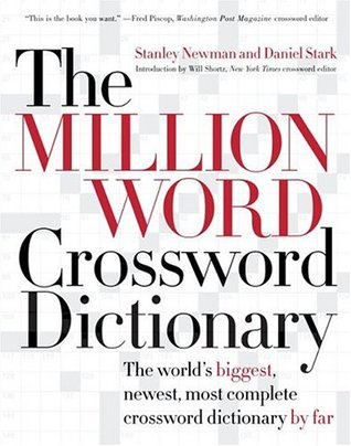 The Million Word Crossword Dictionary by Stanley Newman and Daniel Stark