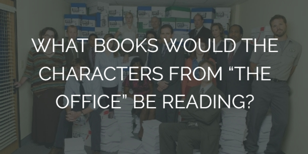 "What Books Would the Characters From ""The Office"" Be Reading?"